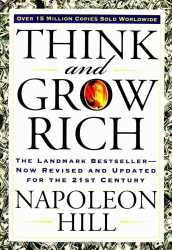 Napoleon Hill: Think and Grow Rich: The Landmark Bestseller--Now Revised and Updated for the 21st Century