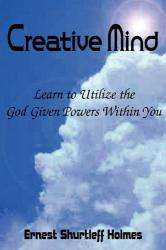 Ernest Shurtleff Holmes: Creative Mind