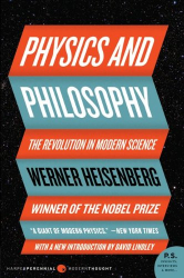 Werner Heisenberg: Physics and Philosophy: The Revolution in Modern Science