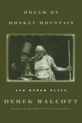 Derek Walcott: Dream on Monkey Mountain and Other Plays