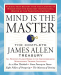 James Allen: Mind is the Master: The Complete James Allen Treasury