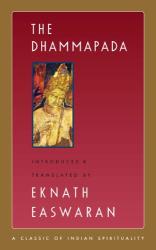 Eknath Easwaran: The Dhammapada (Easwaran's Classics of Indian Spirituality Book 3)