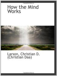 Larson, Christian D. (Christian Daa): How the Mind Works