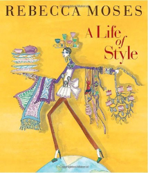 Rebecca Moses: A Life of Style: Fashion, Home, Entertaining