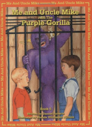 Dannel Roberts: Me And Uncle Mike And The Purple Gorilla (Me and Uncle Mike)