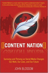 John Blossom: Content Nation: Surviving and Thriving as Social Media Changes Our Work, Our Lives, and Our Future