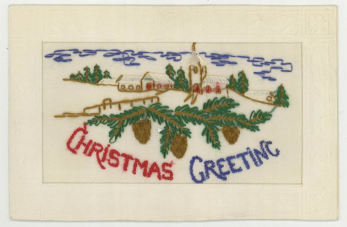 WW1 Silk embroidered postcard Christmas Greetings (with pine cones and Church scene) November 29 1915. Mailed to Miss Beatrice Thornton at 93 Bellwoods Ave in Toronto.