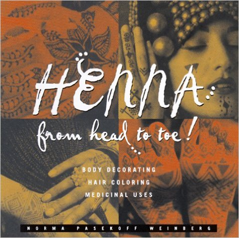 Henna from Head to Toe  Body Decorating Hair Coloring Medicinal Uses: Celebrate the amazing versatility of henna! Body decoration using dyes made from natural henna has never been more popular and this book offers complete instructions, recipes, and designs for henna skin art. Readers will also find recipes