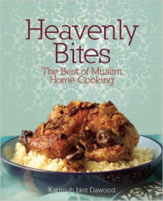 Heavenly Bites The Best of Muslim Home Cooking