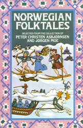 Peter Christen Asbjornsen: Norwegian Folktales (The Pantheon Fairy Tale and Folklore Library)