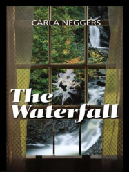 Carla Neggers: The Waterfall