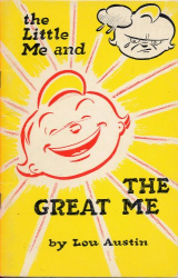 Lou Austin: THE LITTLE ME AND THE GREAT ME by Lou Austin (1957 Softcover stapled format 48 pages The Partnership Foundation)