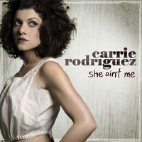 Carrie Rodriguez - She Ain't Me