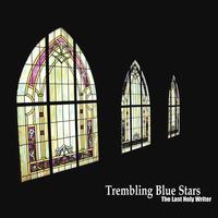 Trembling Blue Stars - Idyllwild