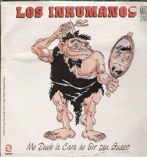 Los Inhumanos - Me Duele La Cara De Ser Tan Guapo