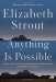Elizabeth Strout: Anything Is Possible