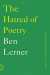 Ben Lerner: The Hatred of Poetry