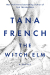 Tana French: The Witch Elm: A Novel