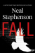 Neal Stephenson: Fall; or, Dodge in Hell: A Novel