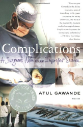 Atul Gawande: Complications: A Surgeon's Notes on an Imperfect Science