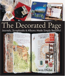 Gwen Diehn: The Decorated Page: Journals, Scrapbooks & Albums Made Simply Beautiful