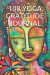 corina stupu thomas: 108 YOGA GRATITUDE JOURNAL: Rituals for a happy life