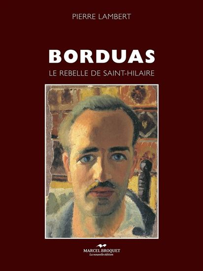Borduas : Le rebelle de Saint-Hilaire