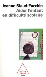Jeanne Siaud-Facchin: Aider l'enfant en difficulté scolaire