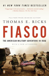 Thomas E. Ricks: Fiasco: The American Military Adventure in Iraq, 2003 to 2005