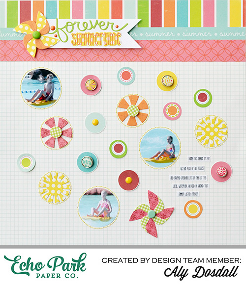 "Forever summertime layout by aly dosdall with the ""Sweet Summertime"" collection by #echoparkpaper"
