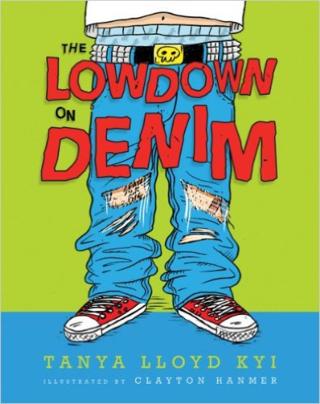 The Lowdown on Denim by Tanya Lloyd Kyi