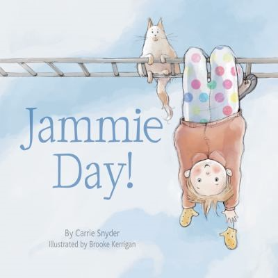 Jammie Day! by Carrie Snyder