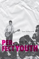 Perfect youth the birth of Canadian punk