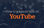 Bzblog-how-to-get-fans-youtube-img01