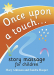 Mary Atkinson: Once Upon a Touch...: Story Massage for Children: Written by Mary Atkinson, 2014 Edition, Publisher: Red Door Publishing Ltd [Spiral-bound]