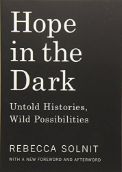 Rebecca Solnit: Hope in the Dark: Untold Histories, Wild Possibilities