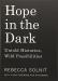 Rebecca Solnit: Hope in the Dark: Untold Histories, Wild Possibilities