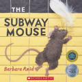 Subway Mouse by Barbara Reid