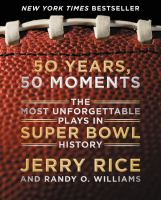 50 years 50 moments the most unforgettable plays in super bowl history
