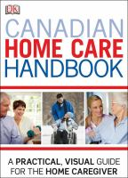 Canadian Home Care Handbook a practical, visual guide for the home caregiver