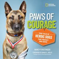 Paws of courage true tales of heroic dogs that protect and serve
