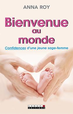 Bienvenue au monde, confidences d'une sage-femme_c1