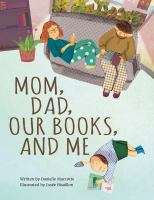 Book Cover: Mom, Dad, Our Books, and Me